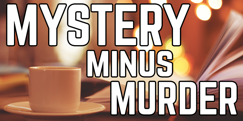 Image of coffee cup with text Mystery Minus Murder