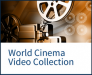 World Cinema Video Collection